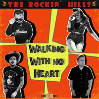 The Rockin' Hills - Walking with No Heart (Explicit)