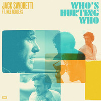 JACK SAVORETTI - Who's Hurting Who