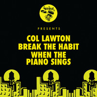 Col Lawton - Break The Habit / When The Piano Sings