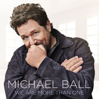 Michael Ball - We Are More Than One