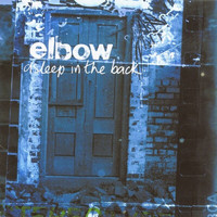 Elbow - Asleep In The Back (Deluxe)