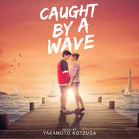 Yakamoto Kotzuga - Caught By A Wave (Original Motion Picture Soundtrack)