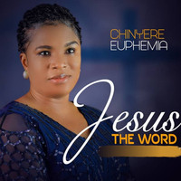 Chinyere Euphemia / - Jesus the Word
