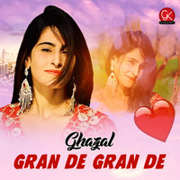 Ghazal - Gran De Gran De - Single