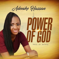 Adenike Hassan / - Power Of God