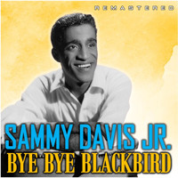 Sammy Davis Jr. - Bye Bye Blackbird (Remastered)