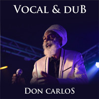 Don Carlos - Don Carlos Vocal & Dub