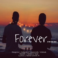 Adarsh P Hareesh and Vishak Chandran - Forever (Original Soundtrack)