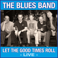 The Blues Band - Let the Good Times Roll (Live)