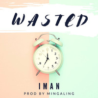 Iman - Wasted (Explicit)