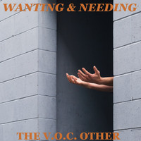 The V.O.C. Other / - Wanting & Needing