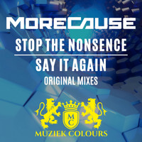 MoreCause - Stop The Nonsence / Say It Again