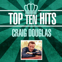 Craig Douglas - Top 10 Hits