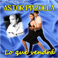Astor Piazzolla - Lo que vendrá (Remastered)