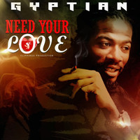 Gyptian - Need Your Love