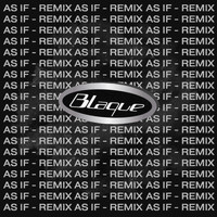 Blaque - As If (Remix)