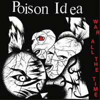 Poison Idea - War All Time