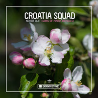 Croatia Squad - Never Quit (Sons of Maria Remix)