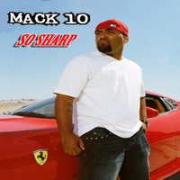Mack 10 - So Sharp (feat. Lil Wayne & Rick Ross) (Explicit)