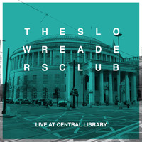The Slow Readers Club - Live at Central Library