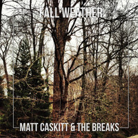 Matt Caskitt & the Breaks - Fall Weather (feat. Jax Mendez)
