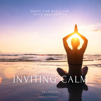 Relaxily - Inviting Calm: Music for Body and Mind Relaxation