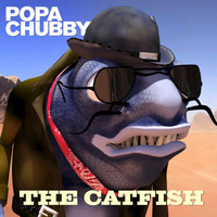 Popa Chubby - The Catfish (Explicit)
