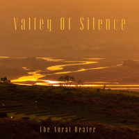 The Aural Healer - Valley Of Silence