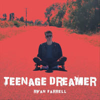 Ryan Farrell - Teenage Dreamer