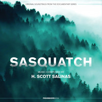 H. Scott Salinas - Sasquatch (Music from the Documentary Series)