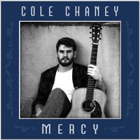 Cole Chaney - Mercy