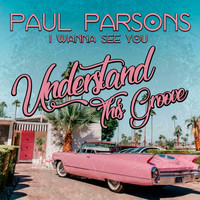 Paul Parsons - I Wanna See You