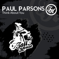 Paul Parsons - Think About You