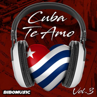 Various Artists - Cuba Te Amo, Vol. 3