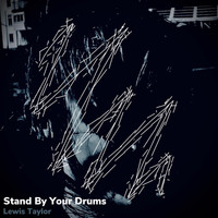 Lewis Taylor - Stand By Your Drums