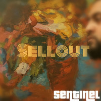 Sentinel - Sellout (Explicit)