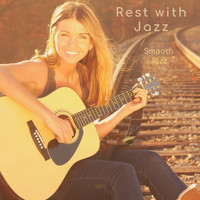 Rest with Jazz - Smooth Jazz