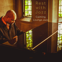 Rest with Jazz - Calming Lounge Jazz