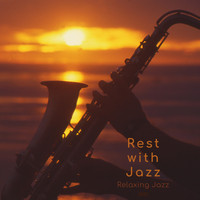 Rest with Jazz - Relaxing Jazz