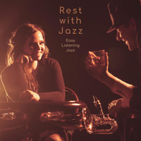 Rest with Jazz - Easy Listening Jazz