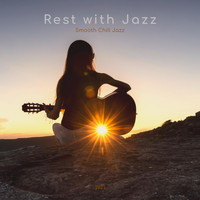 Rest with Jazz - Smooth Chill Jazz