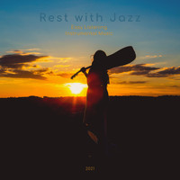 Rest with Jazz - Easy Listening Instrumental Music