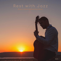 Rest with Jazz - Easy Listening Evening Music