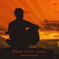 Rest with Jazz - Relaxing Lounge Jazz