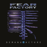 Fear Factory - Demanufacture (25th Anniversary Deluxe Edition [Explicit])