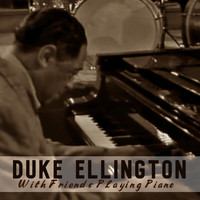Duke Ellington - With Friends Playing Piano