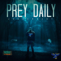 Juggernaut - Prey Daily (Explicit)