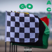 Ace - Go (Explicit)
