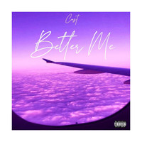 Cast - Better Me (Explicit)