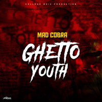 Mad Cobra - Ghetto Youth
